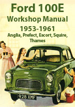 Ford Anglia, Prefect, Escort, Squire, Thames 100E 1953-1961 Workshop Manual